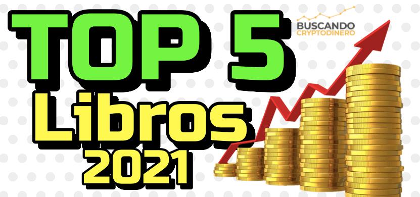 Lee más sobre el artículo 🟢 TOP 5 Mejores LIBROS 📚 de EDUCACION FINANCIERA 📈para este 2021 !! Mejora tu economía !!!