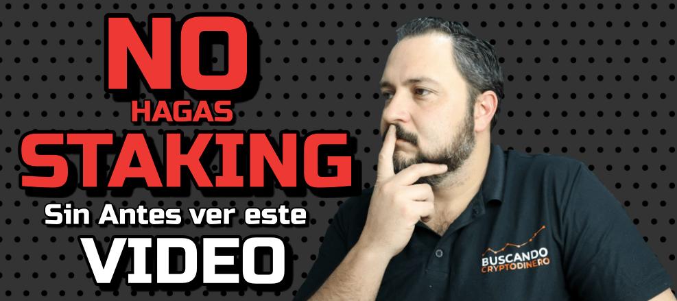 En este momento estás viendo ⛔️ NO Hagas STAKING «SIN antes VER 👀 este VIDEO» 🟢 5 puntos IMPORTANTES