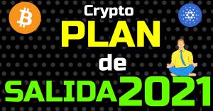 Lee más sobre el artículo 🚨 Mi PLAN de SALIDA Crypto 2021 !!!