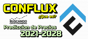 Lee más sobre el artículo CONFLUX «CFX» Que es?? 🔥 ☞Predicción de PRECIOS 🤑 2021-2028 ☜    Me CONVIENE invertir 💰??