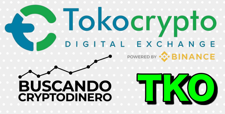 En este momento estás viendo Tokocrypto «TKO» Que es?? 🔥 ☞Predicción de PRECIOS 🤑 2021 2026 ☜    Me CONVIENE invertir 💰??