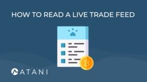 Lee más sobre el artículo ATANI: ¿Cómo leer un feed de comercio en vivo?