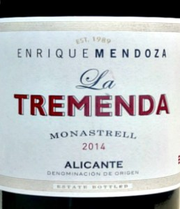 Enrique Mendoza La Tremenda Monastrell 2014; declicous example of the brilliant Monastrell; cherry fruit, silky texture, complex and spicy. Terrific length.