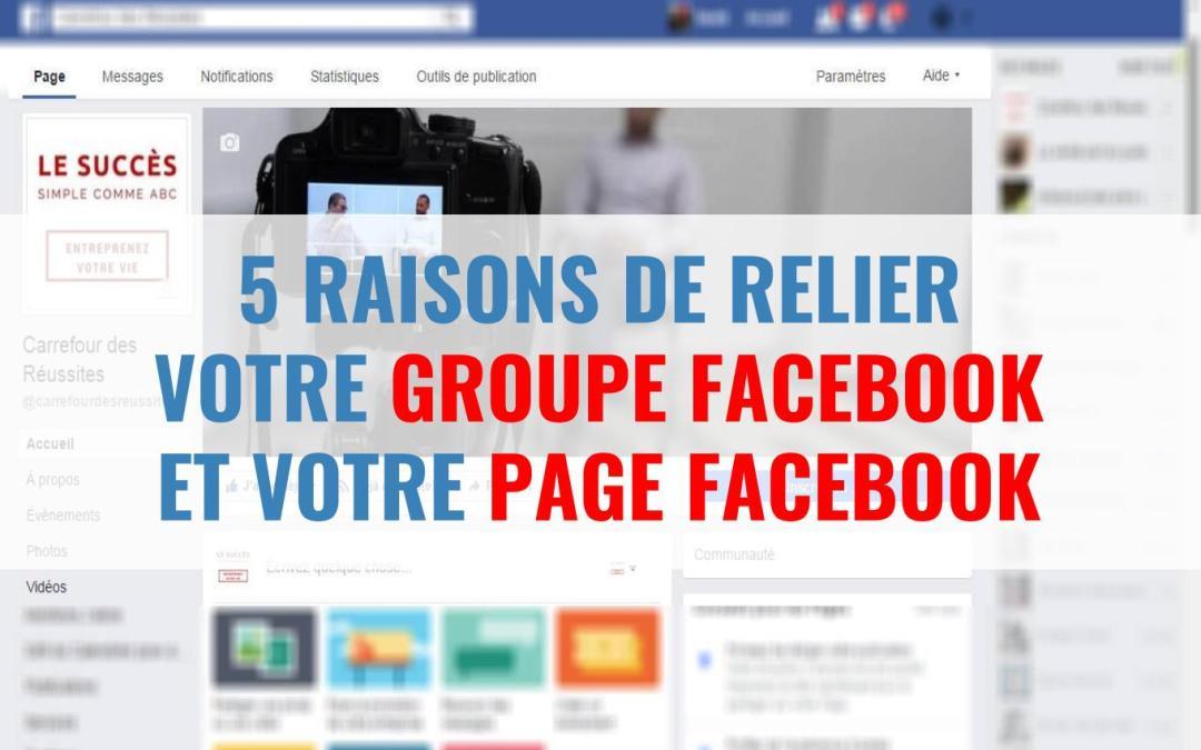 5 raisons de relier votre page facebook et un groupe facebook – Créer sa communauté