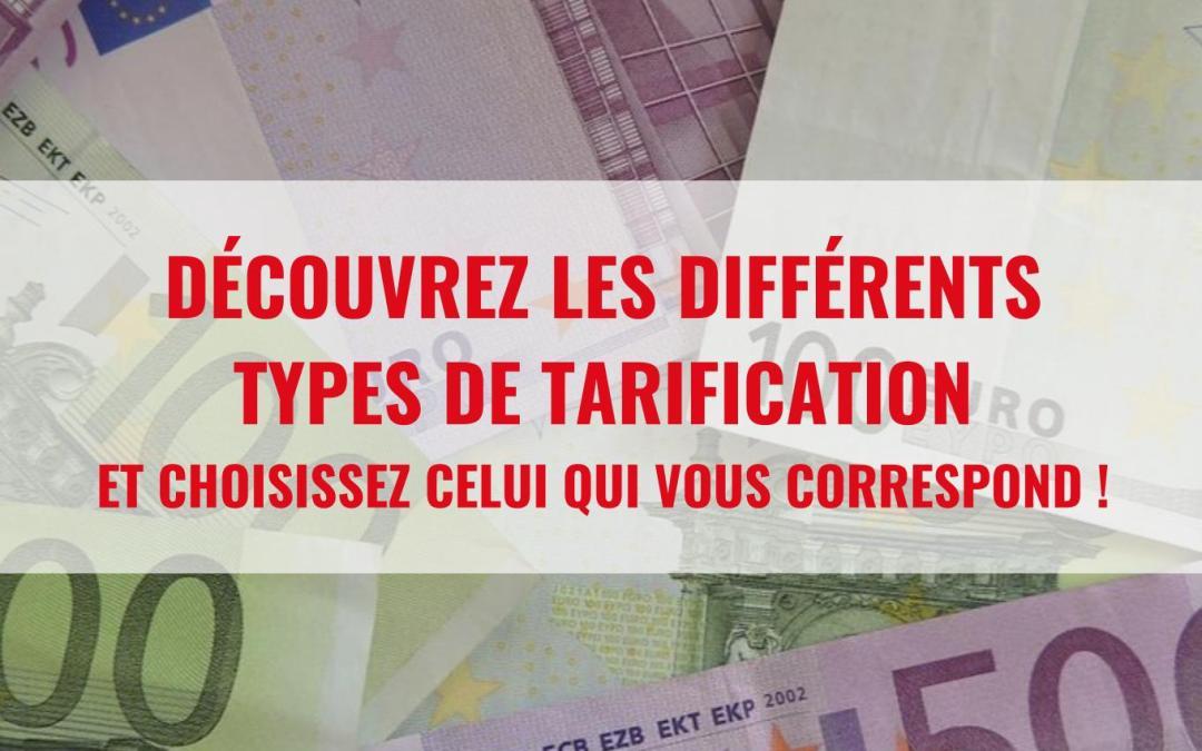 Découvrez les différents types de tarification et comment choisir celui qui vous correspond ou correspond à votre marché !