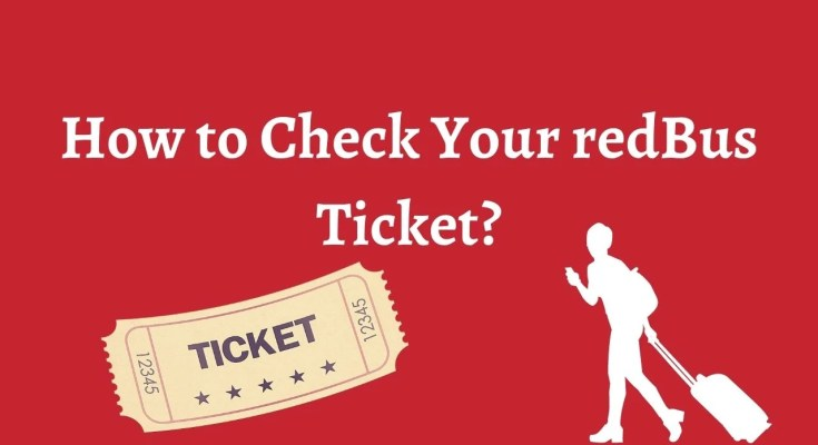 How to Check Your redBus Ticket?