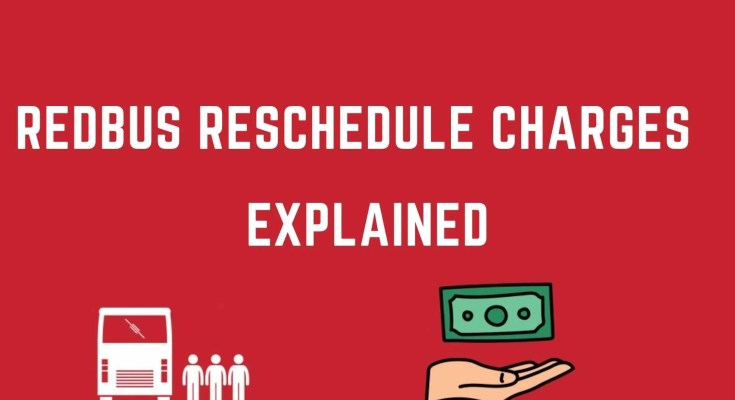 Reschedule redBus ticket Charges | Explained