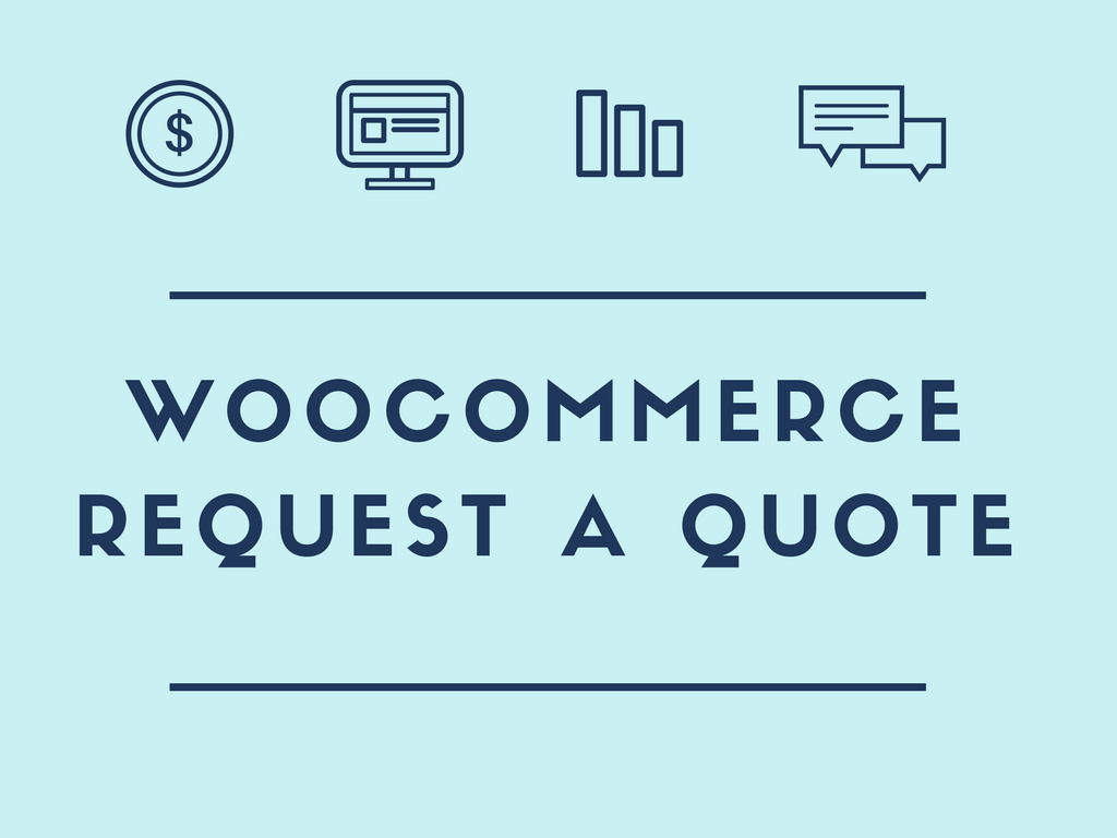 How to Enable WooCommerce Customers to Request a Quote?