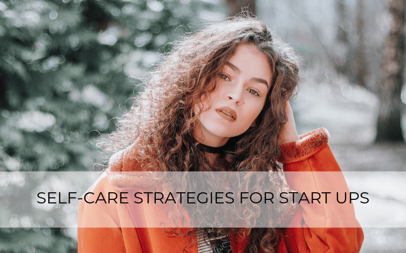 Self care strategies for startups