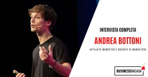 Intervista completa ad Andrea Bottoni: affiliate marketer e docente di Marketers