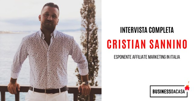 Cristian Sannino Intervista: esponente affiliate marketing Italia
