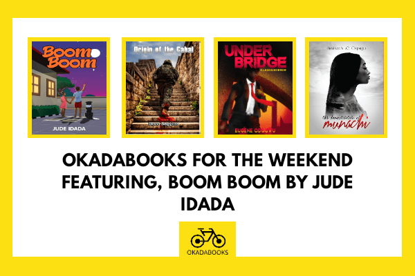 Okadabooks for the Weekend Featuring Boom Boom by Jude Idada -