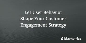 let user behavior cover image - Let the user's behavior shape your customer engagement strategy
