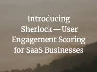introducing sherlock cover image - Sherlock Presentation - User Engagement Rating for SaaS Enterprises