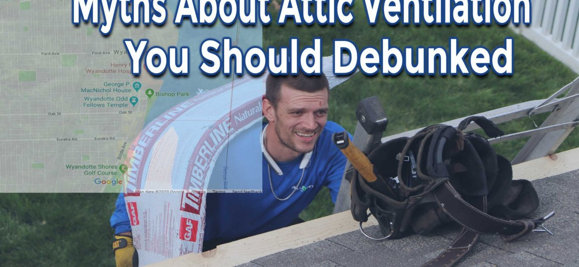 Some Myths About Attic Ventilation That Should Be Debunked