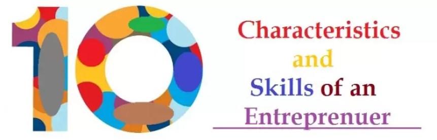 Entrepreneurial Skills and Characteristics