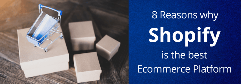 8 REASON WHY SHOPIFY IS THE BEST ECOMMERCE PLATFORM