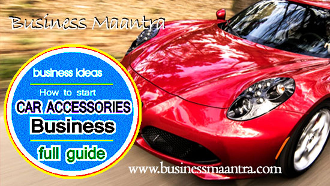 car accessories business india business maantra