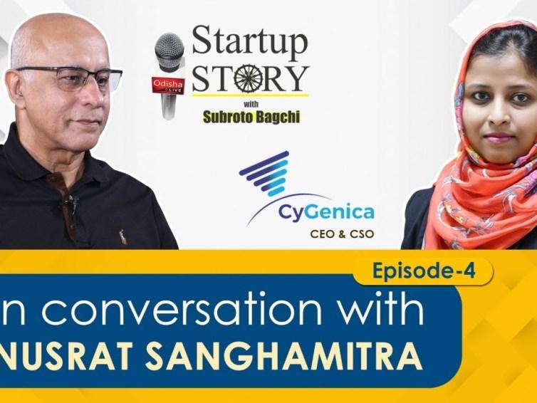 Subroto Bagchi with CyGenica CEO & CSO Nusrat Sanghamitra   Startup Story Ep 4