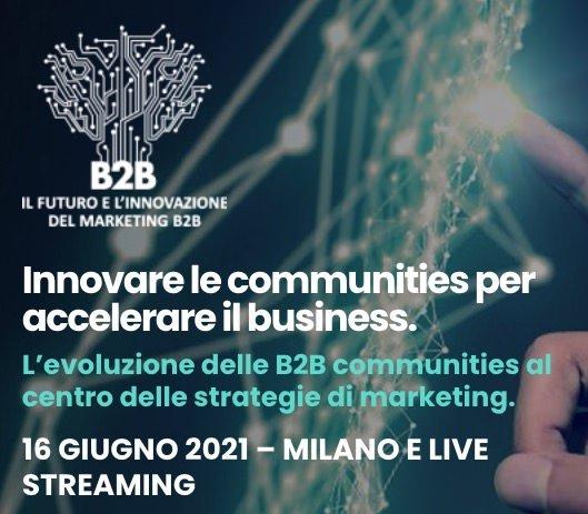 La B2B Marketing Conference 2021 punta l'attenzione sulle communities