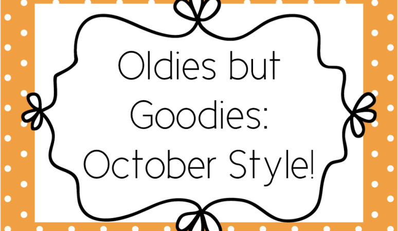 Oldies but Goodies: October Style!