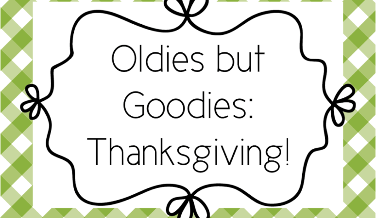 Oldies but Goodies: Thanksgiving!