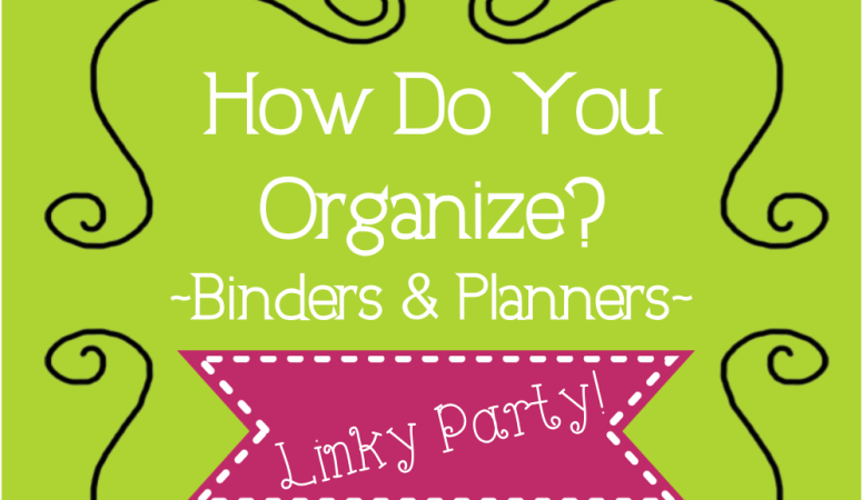 Organization Week: Binders and Planners Linky!!