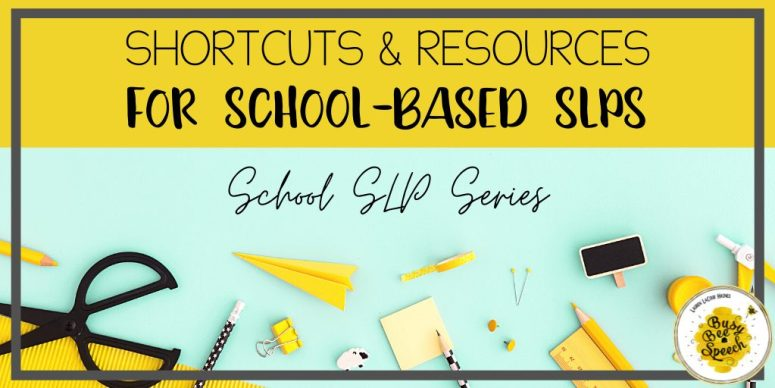 Shortcuts and SLP resources for school based speech therapy