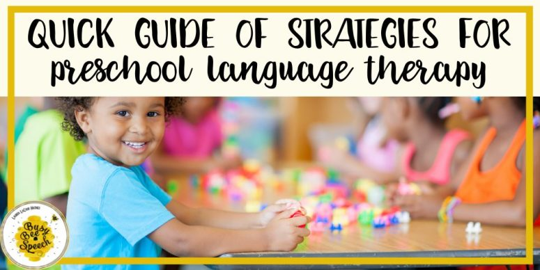 Quick guide for strategies for preschool language therapy.