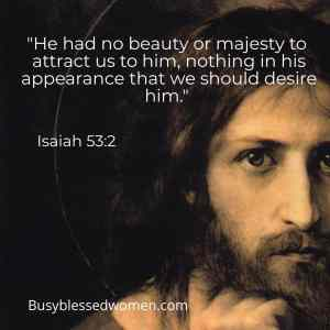 The Beauty Of Jesus Christ Busy Blessed Women