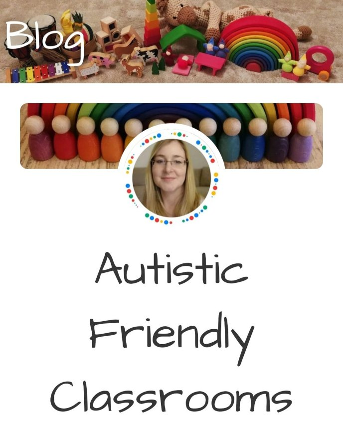 Autistic Friendly Classroom Blog Post