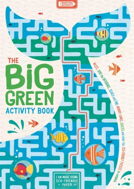 The Big Green Activity Book - Mazes, Spot the Difference, Search and Find, Memory Games, Quizzes and other Fun, Eco-Friendly Puzzles to Complete