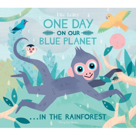 Book - one-day-on-our-blue-planet-in-the-rainforest-ella-bailey