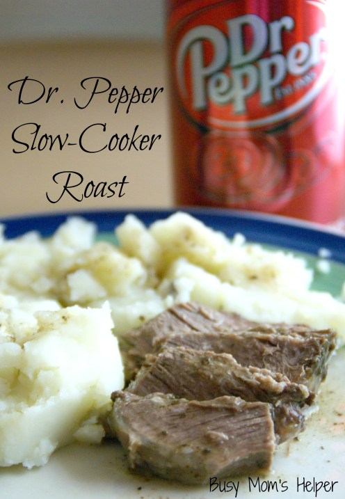 Dr. Pepper Slow Cooker Roast / Busy Mom's Helper