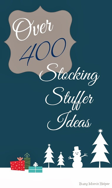 Over 400 Stocking Stuffer Ideas / Busy Mom's Helper