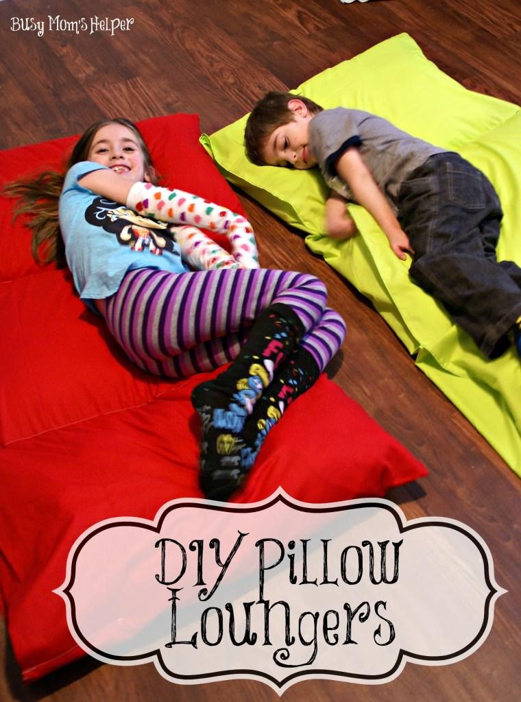 DIY Pillow Loungers / Busy Mom's Helper