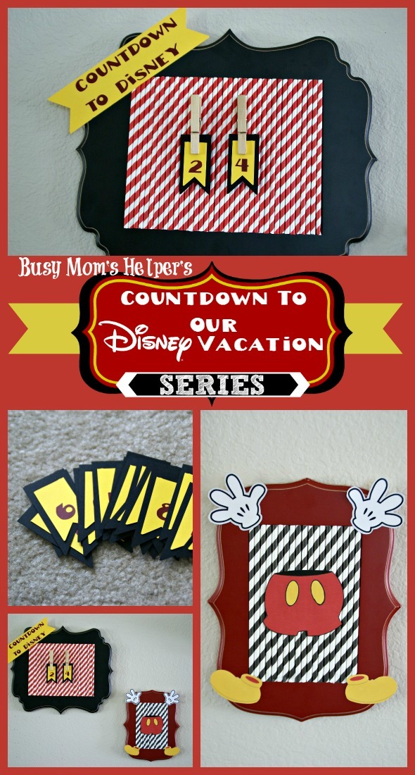 DIY Disney Countdown / by Busy Mom's Helper #Disney #Vacation #Countdown