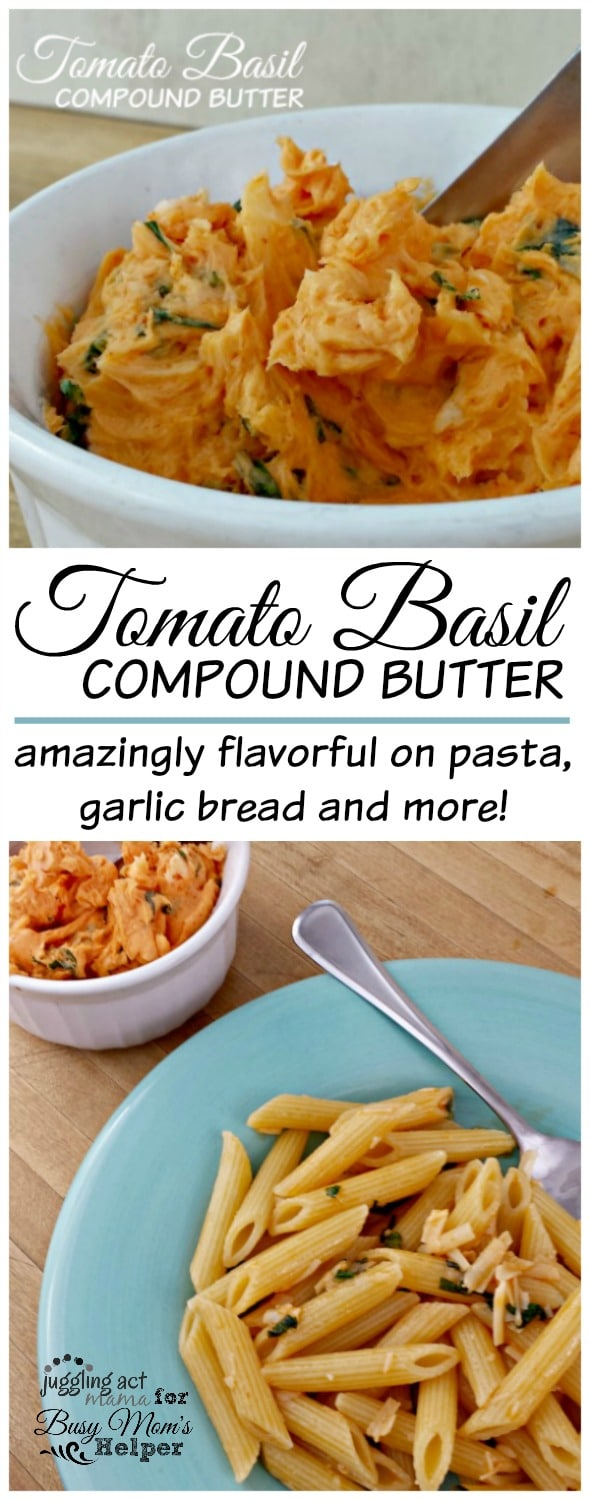 Tomato Basil Compound Butter via www.jugglingactmama.com