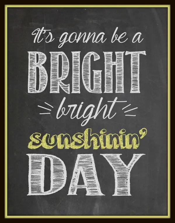 Bright Sunshin Day Chalkboard Printable Art
