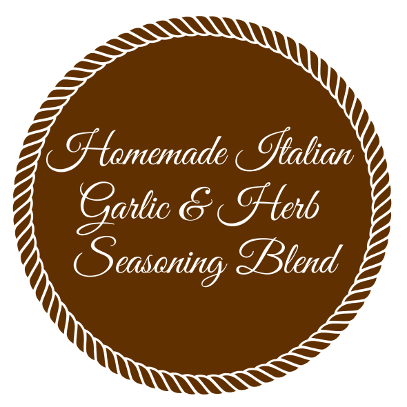 Homemade Italian Garlic and Herb Seasoning Blend Label