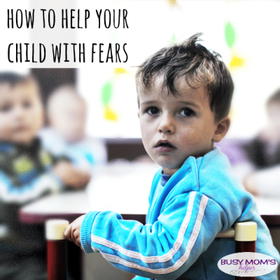 How to Help Your Child With Fears / by BusyMomsHelper.com