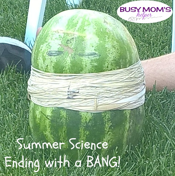 Summer Science Ending with a BANG! by Nikki Christiansen for Busy Mom's Helper
