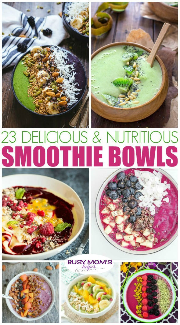 23 Delicious & Nutritious Smoothie Bowl Recipes - Busy Moms Helper
