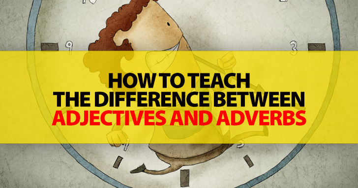 How To Teach The Difference Between Adjectives And Adverbs 1411423385 adj jpg