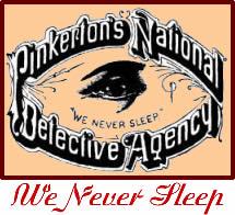 """Pinkerton Agency Motto """"We Never Sleep"""""""