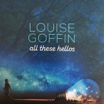 Louise Goffin - All These Hellos
