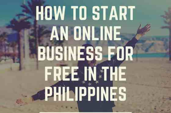 How To Start An Online Business For Free In The Philippines