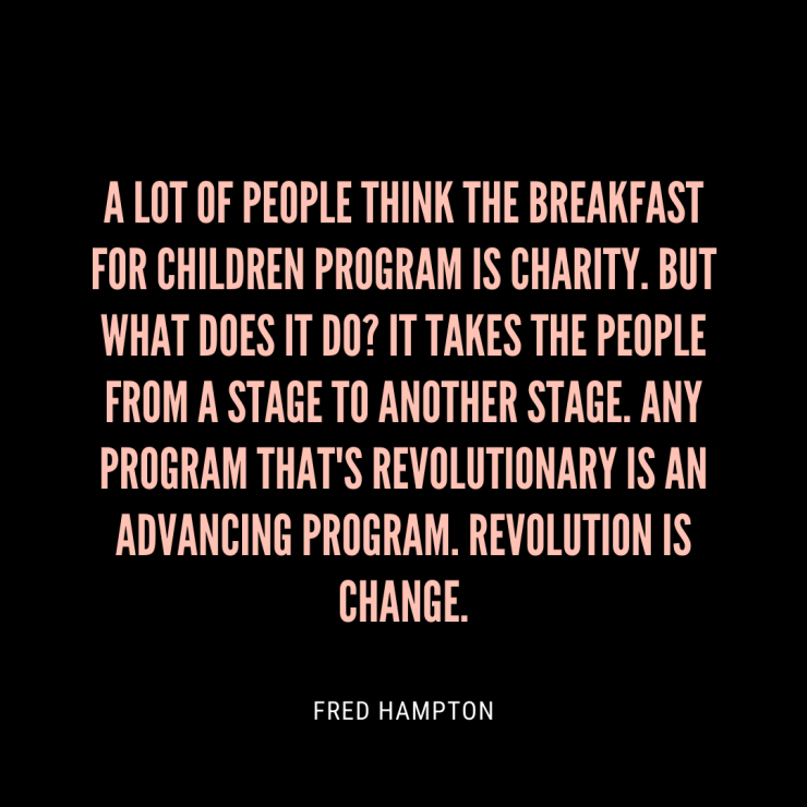 Fred Hampton quote on the breakfast for children program being a revolution.