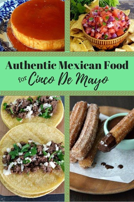 25 authentic Mexican Recipes for Cinco De Mayo