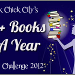 Book Chick City's 100+ Books In A Year Reading Challenge 2012!